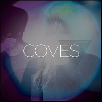 Coves - Let The Sun Go Down On Me Here