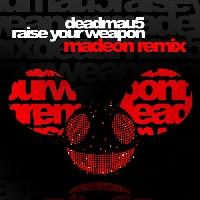 Deadmau5 Raise Your Weapon (Madeon Remix) Artwork