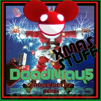 Deadmau5 - Xmas Stuff (I Remember Rework)