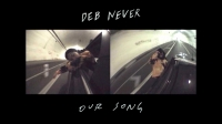 Deb Never - Our Song