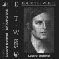 Eddie the Wheel - Leave Behind
