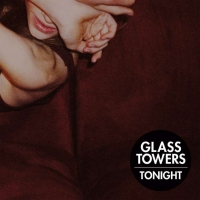 Glass Towers - Tonight