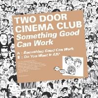 Two Door Cinema Club Something Good Can Work Artwork