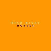 High Highs - Horses