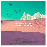 Last Dinosaurs Andy Artwork