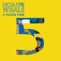 Noah And The Whale 5 Years Time Artwork