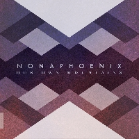 Nonaphoenix - Our Own Mountains
