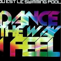 Ou Est Le Swimming Pool Dance The Way I Feel Artwork