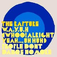 The Rapture Whoo! Alright, Yeah...Uh Huh Artwork