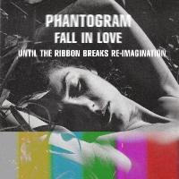 Phantogram - Fall In Love (Until The Ribbon Breaks Remix)
