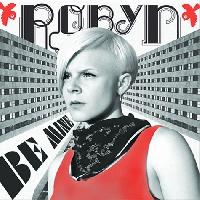 Robyn - Be Mine