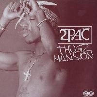2Pac - Thug's Mansion