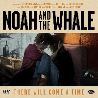 Noah And The Whale There Will Come A Time Artwork
