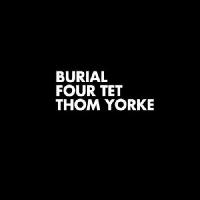 Burial/Four Tet/Thom Yorke Ego Artwork