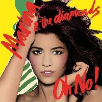 Marina & The Diamonds - Oh No!