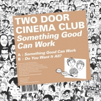 Two Door Cinema Club - Something Good Can Work
