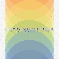 The Most Serene Republic - The Old Forever New Things