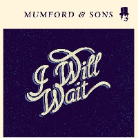 Mumford & Sons I Will Wait Artwork