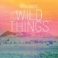 San Cisco - Wild Things