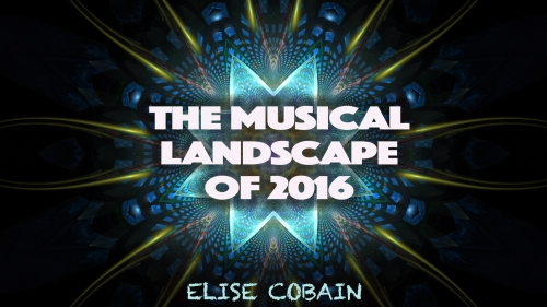 The Musical Landscape Of 2016