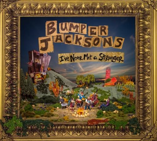 The Bumper Jacksons - I've Never Met a Stranger