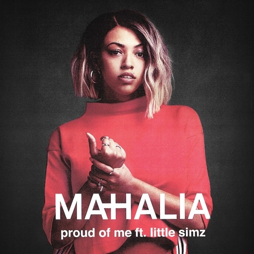 Mahalia - Proud Of Me (Ft. Little Simz)