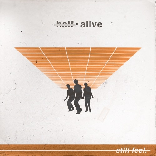 half•alive - still feel
