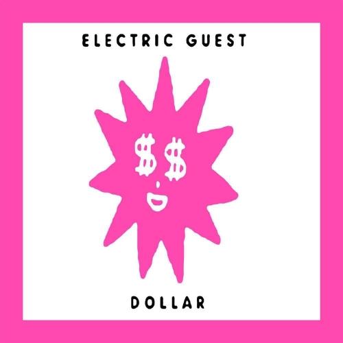 Electric Guest - Dollar