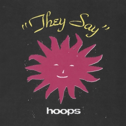 Hoops - They Say