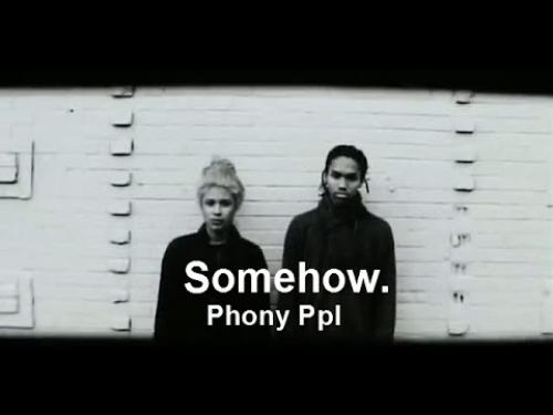 Phony Ppl - Somehow
