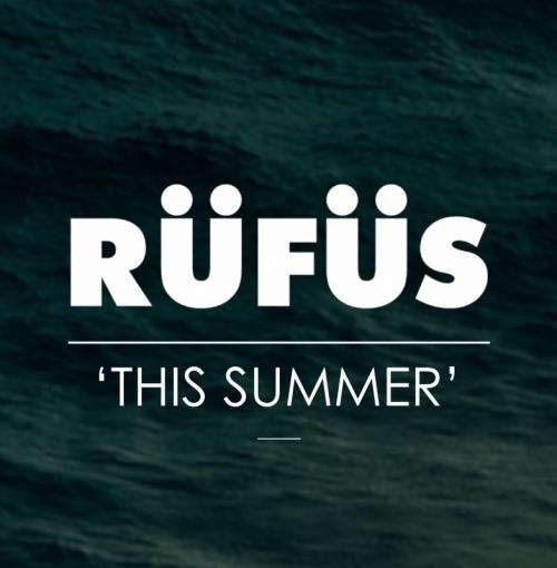 RÜFÜS - This Summer