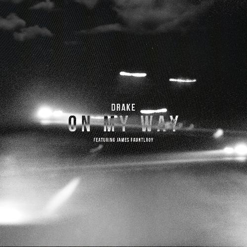 Drake - On My Way