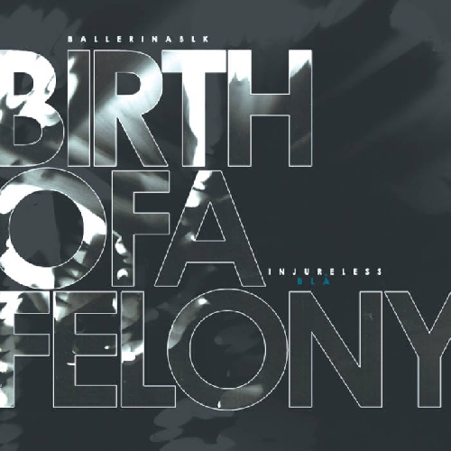 Ballerina Black - Birth of a Felony