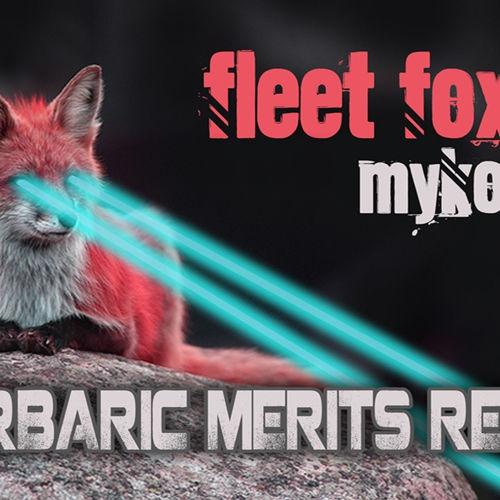 Fleet Foxes - Mykonos (Barbaric Merits Remix)