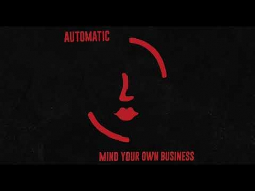 Automatic - Mind Your Own Business :: Indie Shuffle