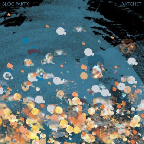 Bloc Party - Ratchet