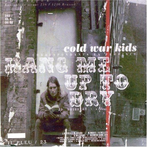 Cold War Kids - Hang Me Up to Dry