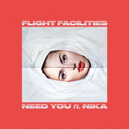 Flight Facilities - Need You (Ft. NÏKA)