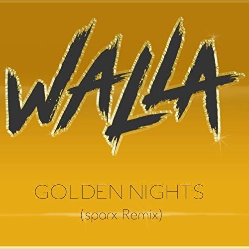 Walla - Golden Nights (sparkx Remix)