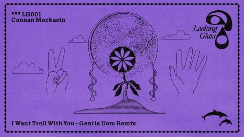 Connan Mockasin - I Want Troll With You (Gentle Dom Remix)