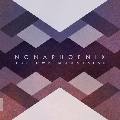 Nonaphoenix - Our Own Mountains