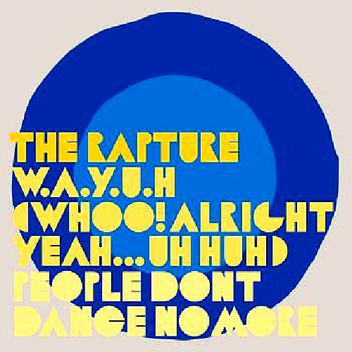 The Rapture - Whoo! Alright, Yeah...Uh Huh