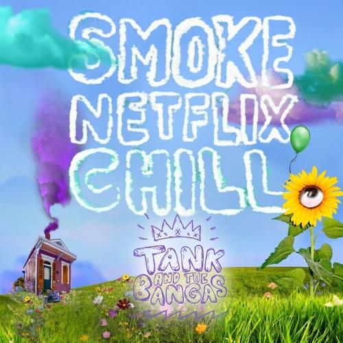 Tank and The Bangas - Smoke.Netflix.Chill