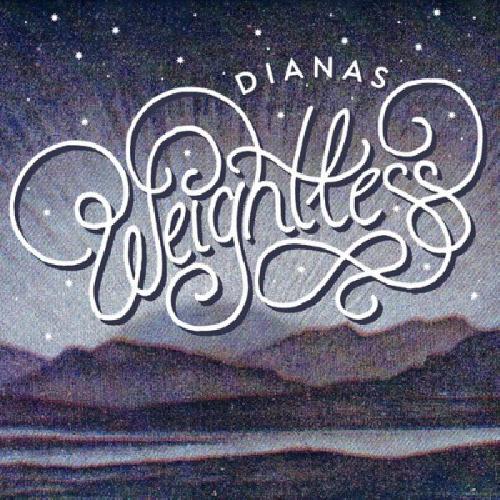 Dianas - Weightless