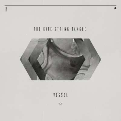 The Kite String Tangle - Vessel (EP)